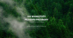 XIII Warsztaty Filozofii Przyrody – Ciążeń 2019 @ Ciążeń | wielkopolskie | Polska