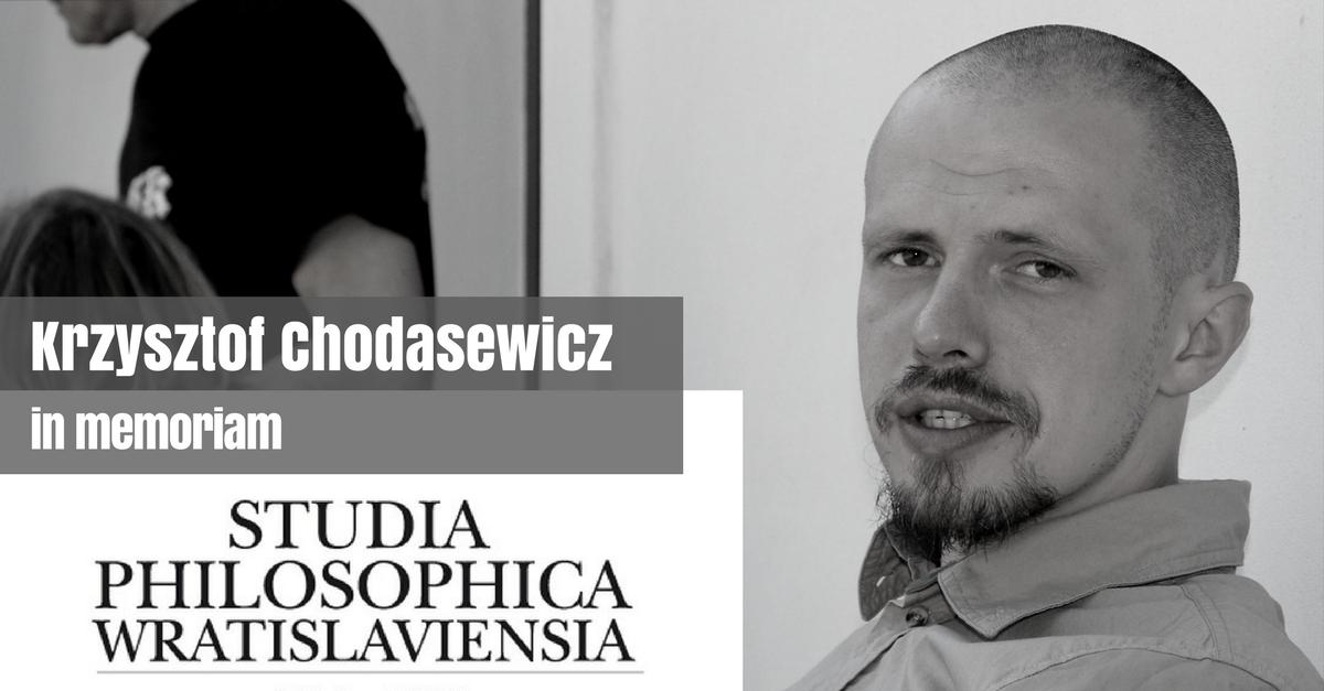Zaproszenie donadsyłania artykułów naukowych dobloku tekstów poświęconych pamięci dr. Krzysztofa Chodasewicza (1982-2016)