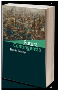 Futura Contingentia. Czymożna znać przyszłość? - Marcin Tkaczyk. LIX Tydzień Filozoficzny