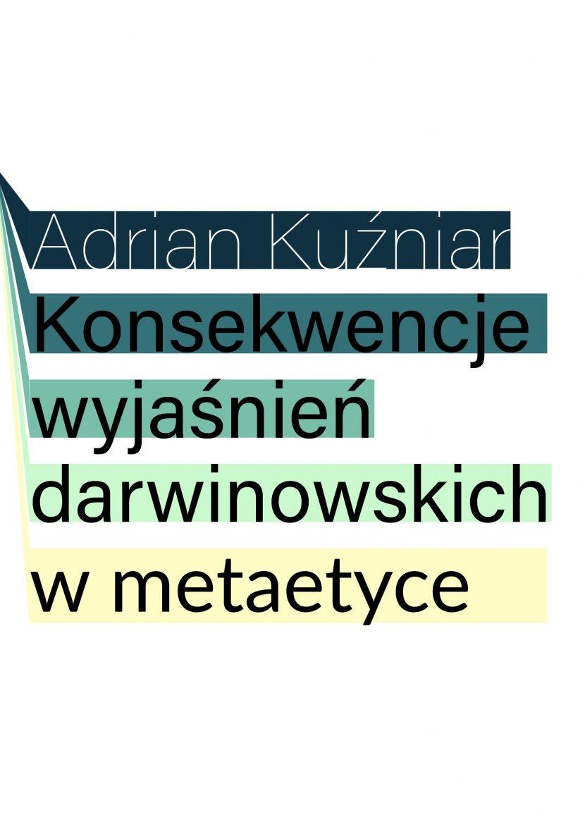 Konsekwencje wyjaśnień darwinowskich w metaetyce – Adrian Kuźniar