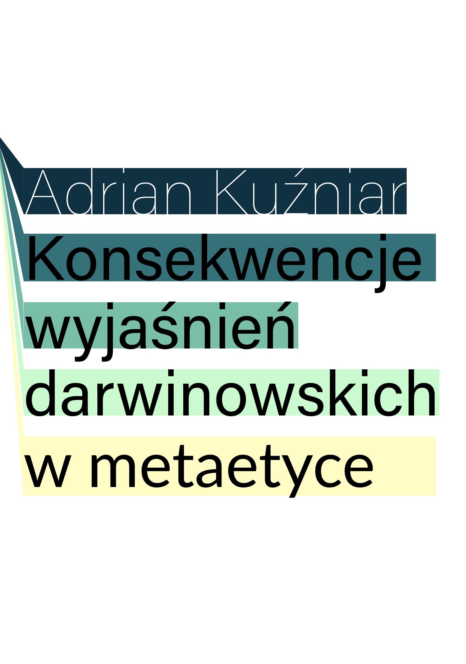 Konsekwencje wyjaśnień darwinowskich wmetaetyce – Adrian Kuźniar