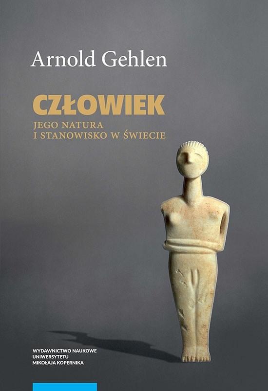 Człowiek. Jego natura i środowisko w świecie – Arnold Gehlen
