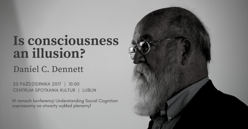 Daniel C. Dennett – Is consciousness an illusion?