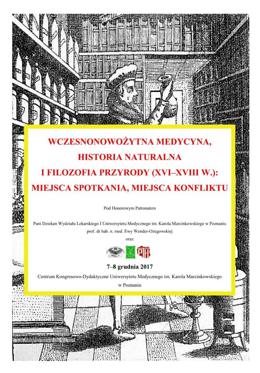 Wczesnonowożytna medycyna, historia naturalna i filozofia przyrody (XVI–XVIII w.): miejsca spotkania, miejsca konfliktu,