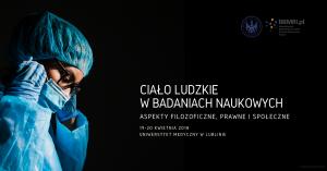 Ciało ludzkie w badaniach naukowych. Aspekty filozoficzne, prawne i społeczne @ Aleje Racławickie 1 | Lublin | lubelskie | Polska