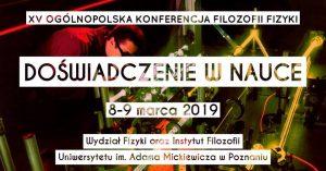 Doświadczenie w nauce. XV Ogólnopolska Konferencja Filozofii Fizyki @ ul. Umultowska 85 | Poznań | wielkopolskie | Polska