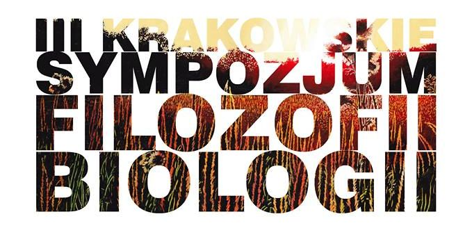 III Krakowskie Sympozjum Filozofii Biologii