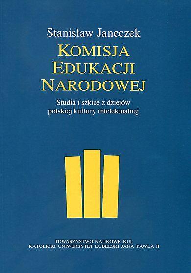 Komisja Edukacji Narodowej. Studia i szkice z dziejów polskiej kultury intelektualnej