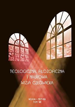 Piotr Moskal. Red.Teologiczna, filozoficzna i naukowa wizja człowieka