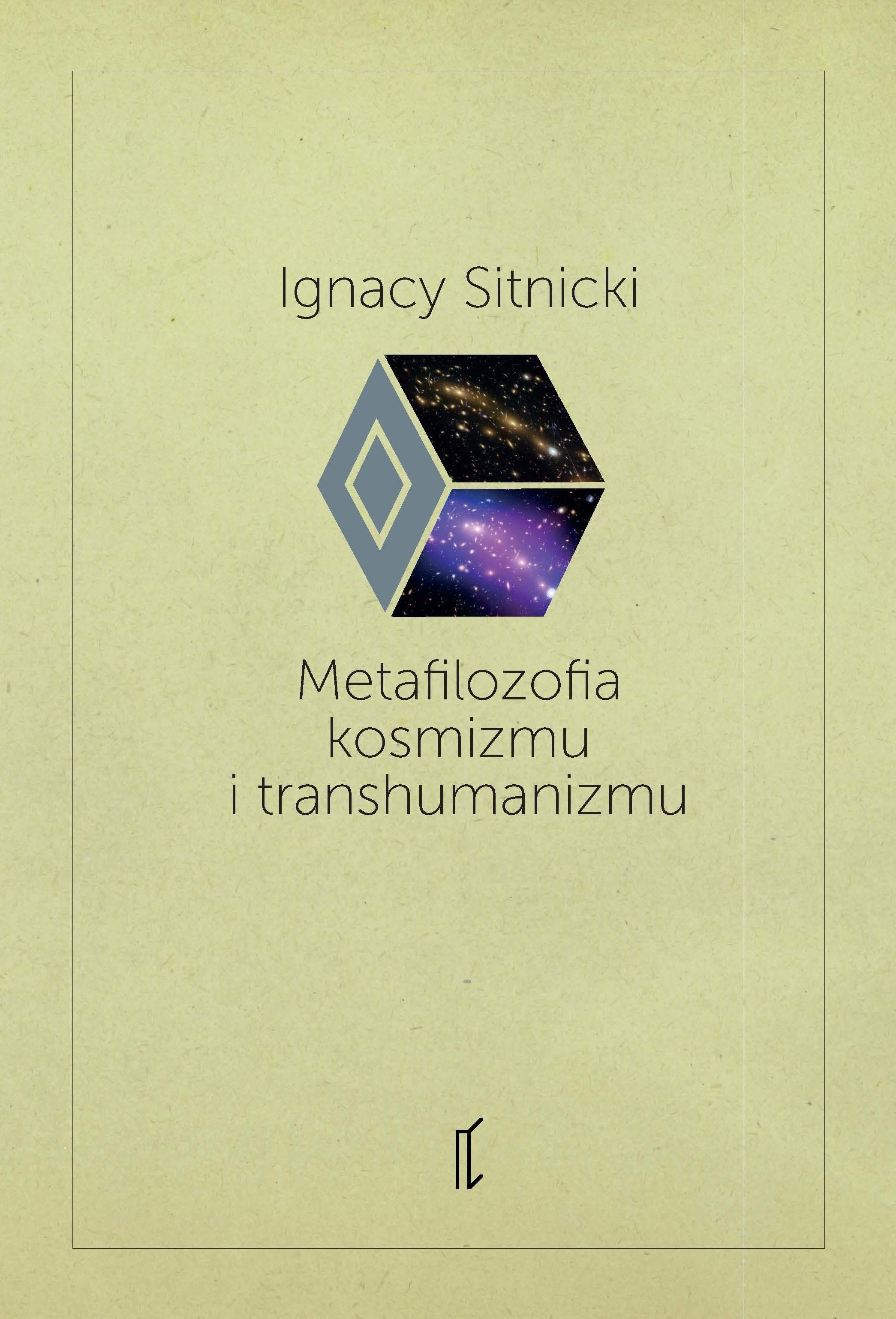 Metafilozofia kosmizmu itranshumanizmu – Ignacy Sitnicki