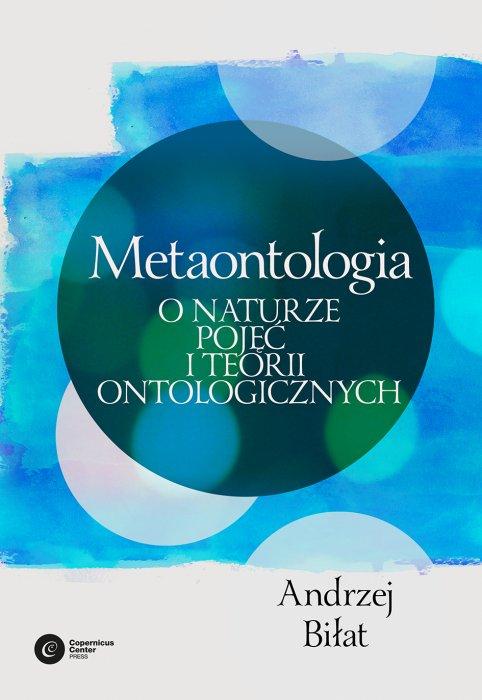 Metaontologia. Onaturze pojęć iteorii ontologicznych - Andrzej Biłat