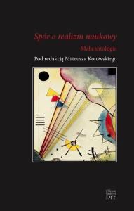 Mateusz Kotowski (red.) – Spór o realizm naukowy