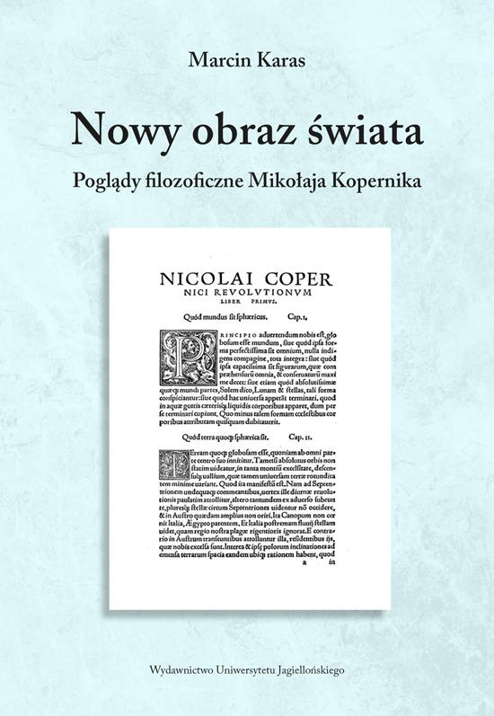 Marcin Karas - Nowy obraz świata. Poglądy filozoficzne Mikołaja Kopernika