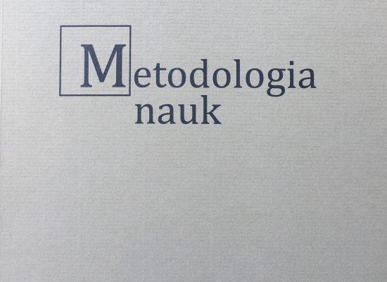 Metodologia nauk. Cz.I. Czym jest nauka? Cz.II. Typy nauk