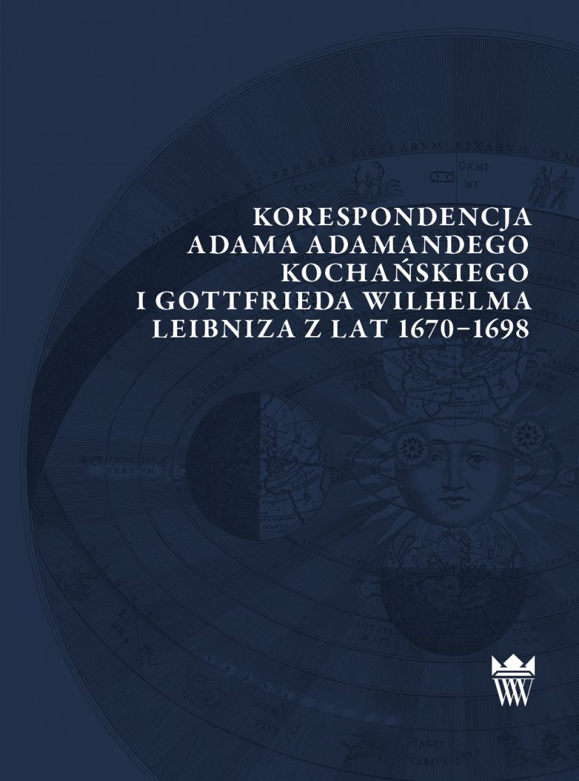 Korespondencja Adama Adamandego Kochańskiego i Gotfrieda Wilhelma Leibniza z lat 1670-1698