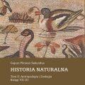 GAJUSZ PLINIUSZ SEKUNDUS Historia naturalna. Tom II: Antropologia iZoologia. Księgi VII–XI
