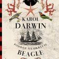 "Podróż naokręcie ""Beagle"" - Karol Darwin"