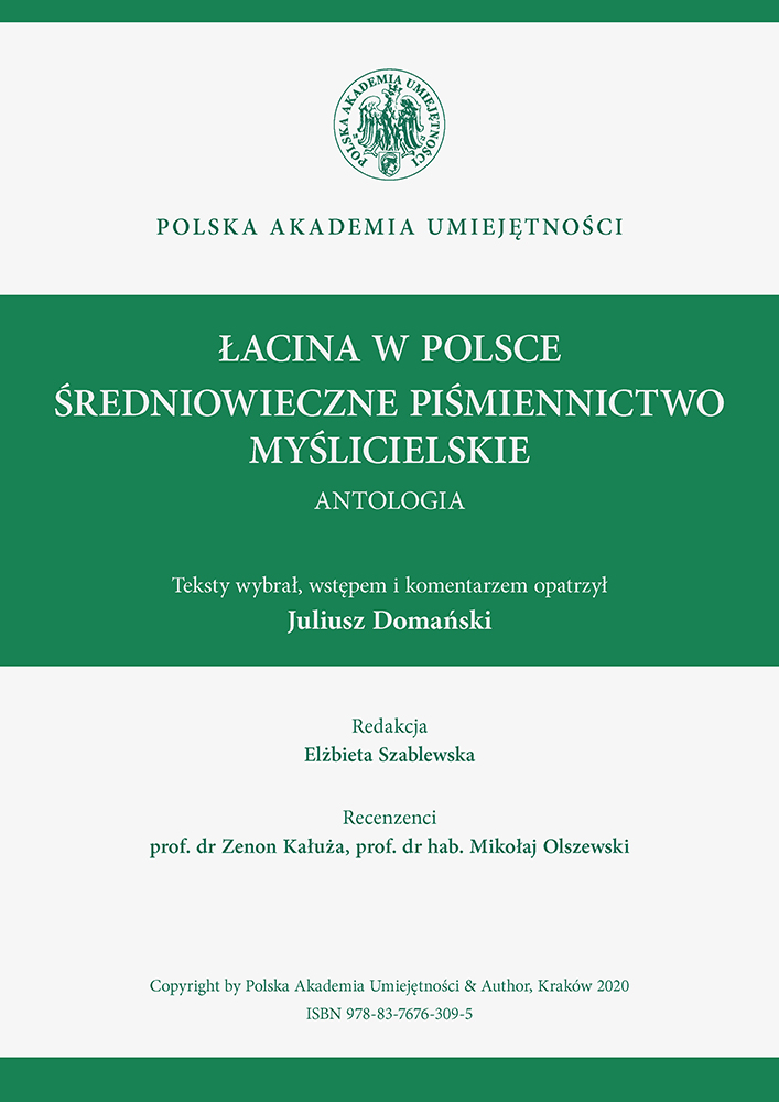 ŁACINA W POLSCE ŚREDNIOWIECZNE PIŚMIENNICTWO MYŚLICIELSKIE ANTOLOGIA Teksty wybrał, wstępem i komentarzem opatrzył Juliusz Domański