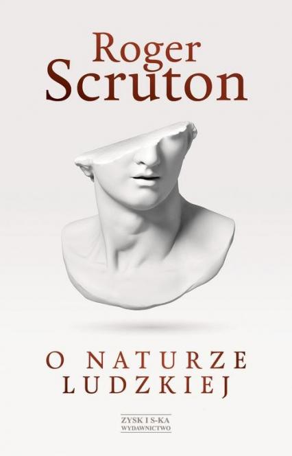 O naturze ludzkiej - Roger Scruton