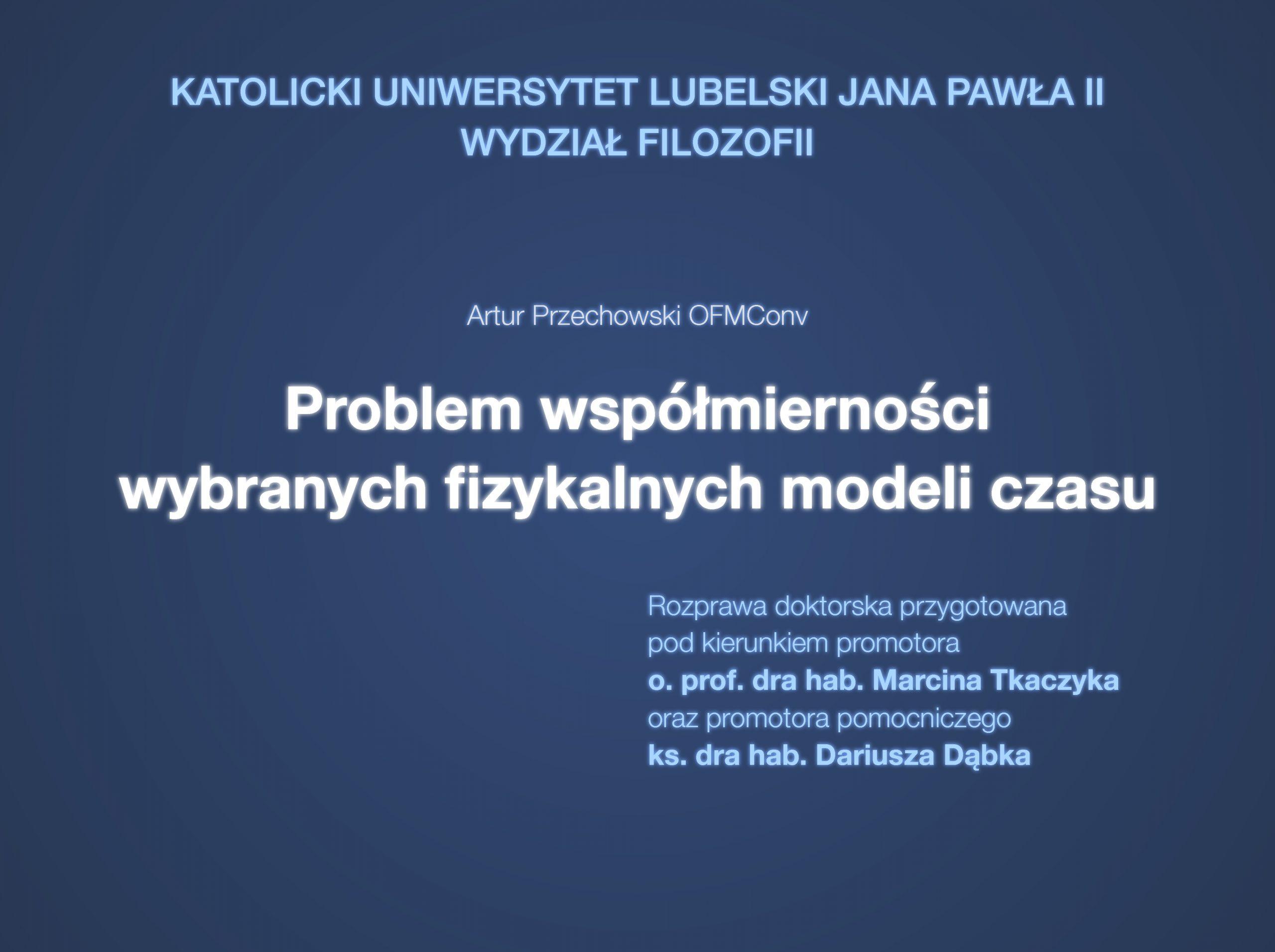 Problem współmierności wybranych fizykalnych modeli czasu - Artur Przechowski