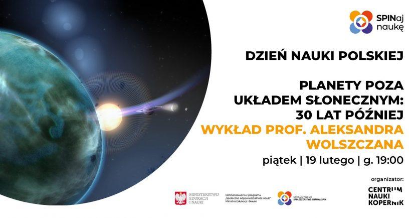 Planety poza Układem Słonecznym 30 lat później - prof. Aleksander Wolszczan