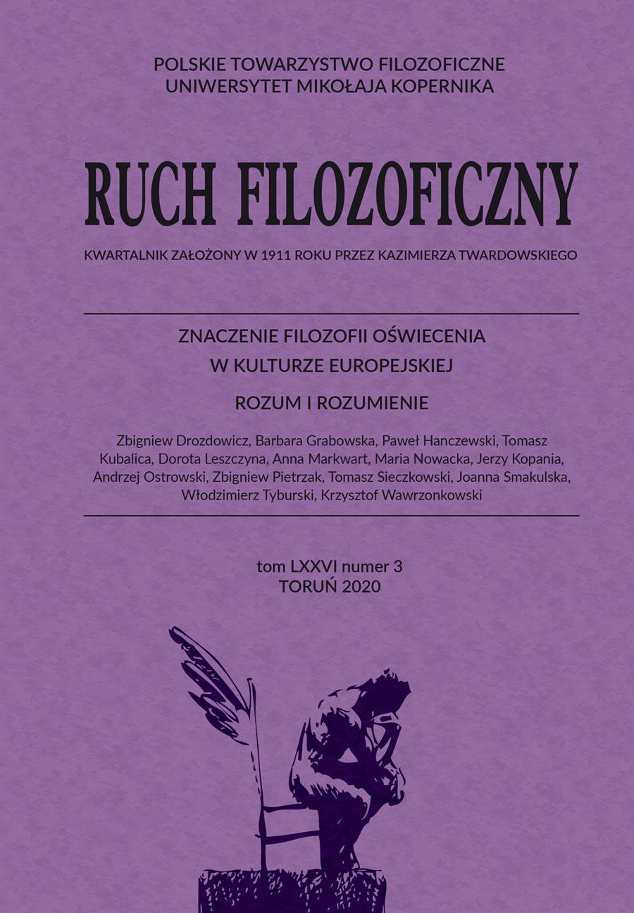 Ruch Filozoficzny Kwartalnik Polskiego Towarzystwa Filozoficznego oraz Instytutu Filozofii Uniwersytetu Mikołaja Kopernika pt.Znaczenie filozofii Oświecenia. Rozum i rozumienie Ruch FilozoficznyVol 76, No 3 (2020)