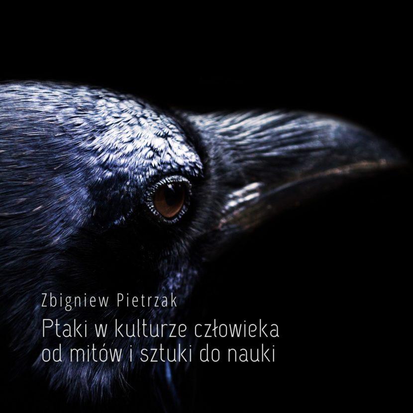Ptaki w kulturze człowieka – od mitów i sztuki do nauki - Zbigniew Pietrzak