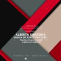 Alberta Einsteina droga dorzeczywistości - filozoficzna interpretacja symetrii wogólnej teorii względności - Wojciech Grygiel