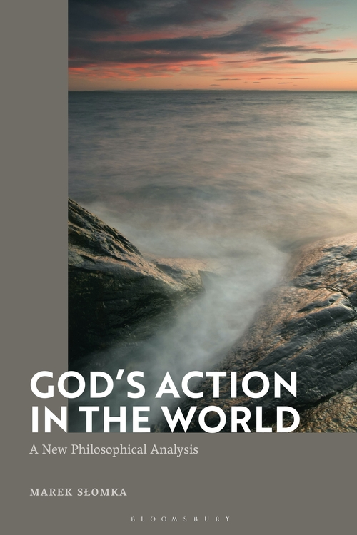 God's Action in the World. A New Philosophical Analysis – Marek Słomka