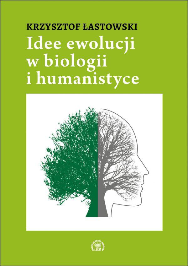 Idee ewolucji w biologii i humanistyce – Krzysztof Łastowski